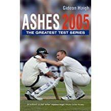 Ashes 2005: The Full Story of the Test Series