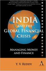 India and the Global Financial Crisis: Managing Money and Finance (Anthem South Asian Studies)