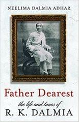 Father Dearest  The Life and Times of R.K. Dalmia
