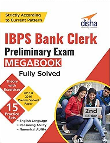 IBPS Bank Clerk Preliminary Exam MegaBook (Guide + Past Papers + 15 Practice Sets)
