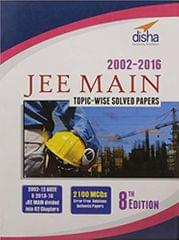 JEE MAIN Topic-wise Solved Papers (2002-16)