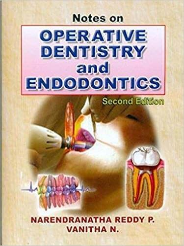 Notes On Operative Dentistry And Endodontics, 2E