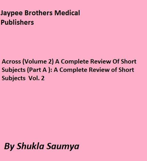 Across (Volume 2) A Complete Review Of Short Subjects (Part A ): A Complete Review of Short Subjects  Vol. 2