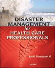 Disaster Management For Health Care Professionals