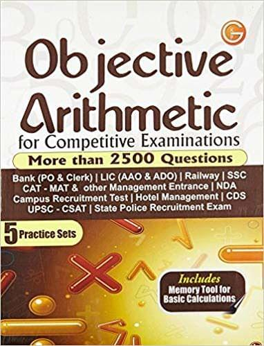 Objective Arithmetic for Competitive Examinations: More than 2500 Questions with 5 Practice Sets