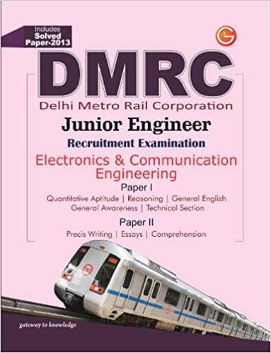 DMRC - Junior Engineer Recruitment Examination (Electronics & Communication Engineering) : Includes Solved Paper - 2013