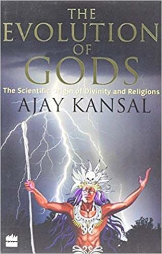 The Evolution Of Gods  The Scientific Origin Of Divinity And Religion