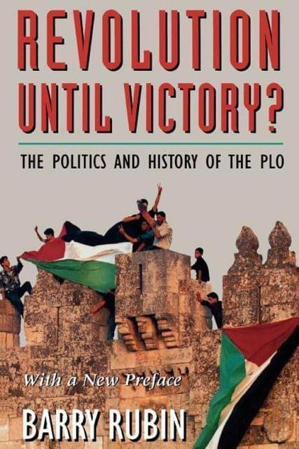 Revolution Until Victory?: The Politics and History of the PLO (A selection of the History Book Club)