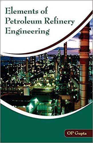 Elements of Petroleum Refinery Engineering
