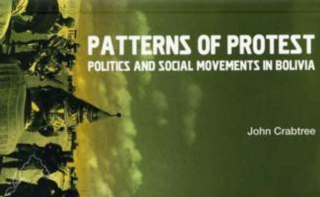 Patterns of Protest: Politics and Social Movements in Bolivia