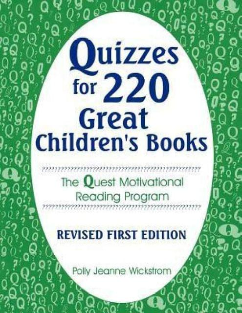Quizzes for 220 Great Children's Books: The Quest Motivational Reading Program (Through Children's Literature)