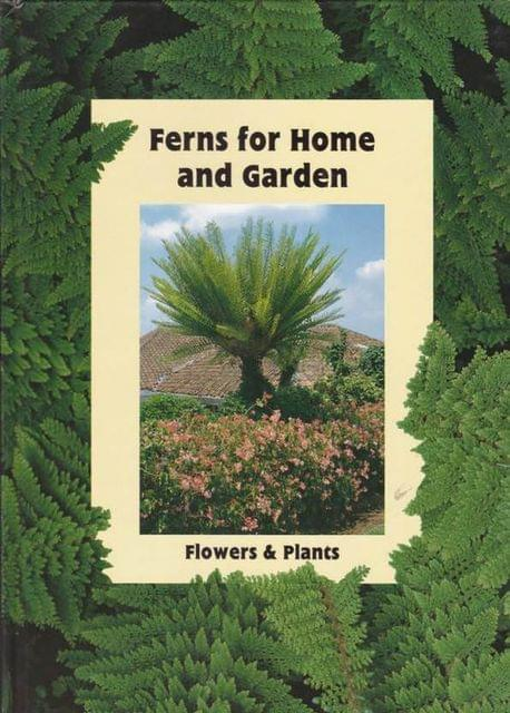 Ferns for Home and Garden