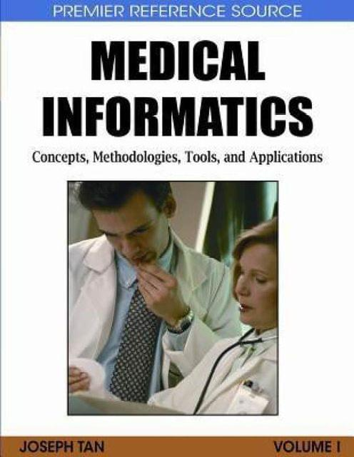 Medical Informatics: Concepts, Methodologies, Tools, and Applications (Premier Reference Source) illustrated edition Edition