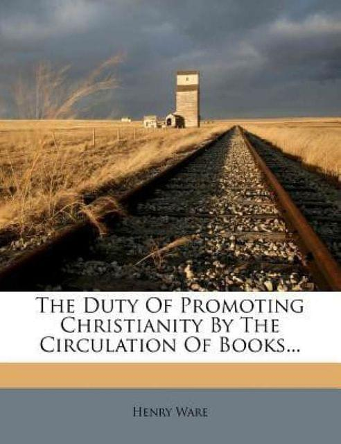 The Duty of Promoting Christianity by the Circulation of Books