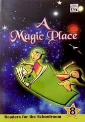 A Magic Place: Readers for the Schoolroom 8