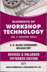 Elements Of Workshop Technology - Volume II - Machine Tools