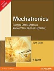 Mechatronics: Electronic Control Systems in Mechanical and Electrical Engineering 4/ED