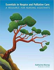 Essentials in Hospice and Palliative Care: A Resource for Nursing Assistants