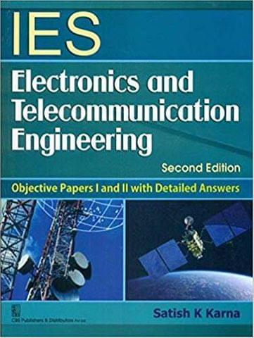 IES Electronics and Telecommunication Engineering: Objective Papers I and II with Detailed Answers: 2nd Edition