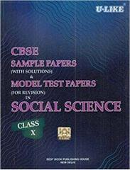 CBSE U-Like Sample Paper (With Solutions) & Model Test Papers (For Revision) in Social Science for Class 10 for 2019 Examination