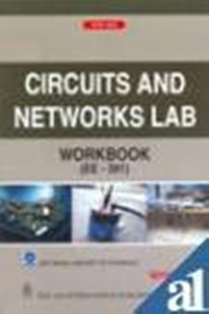 Circuits and Networks Lab Workbook (EE391)