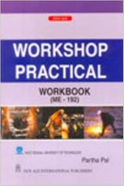 Workshop Practical Workbook (ME192)