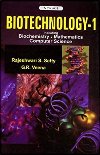 Biotechnology I : Including Biochemistry, Mathematics, Computer Science
