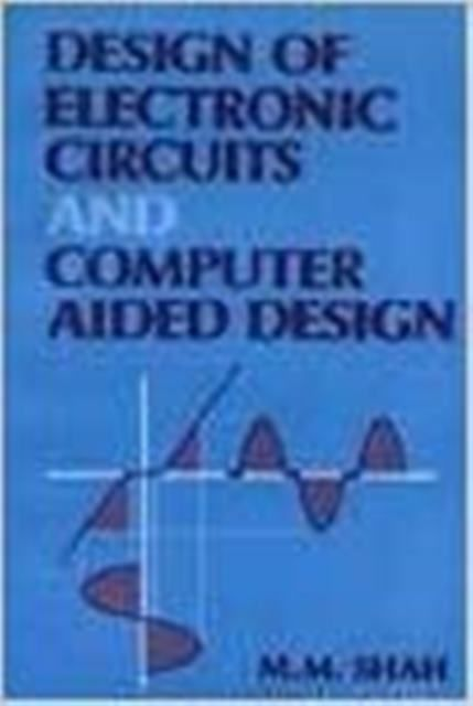 Design of Electronic Circuits and Computer Aided Design