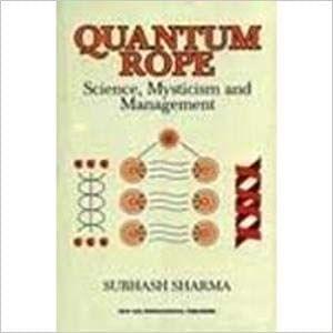 Quantum Rope: Science, Mysticism and Management