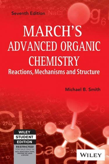 March's Advanced Organic Chemistry: Reactions, Mechanisms and Structure 7ed