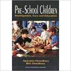 PreSchool Children: Development, Care and Education