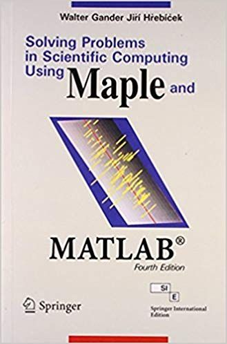 Solving Problems in Scientific Computing Using Maple and MATLAB �