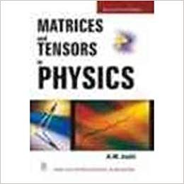 Matrices and Tensors in Physics