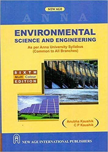 Environmental Science and Engineering (As Per ANNA University Syllabus)