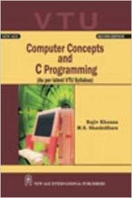 Computer Concepts and C Programming (as per VTU)