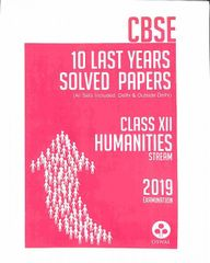 CBSE 10 Last Years Solved Papers Humanities Stream Class 12 (2019 Examination)