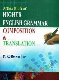A Text Book of Higher English Grammar Composition & Translation