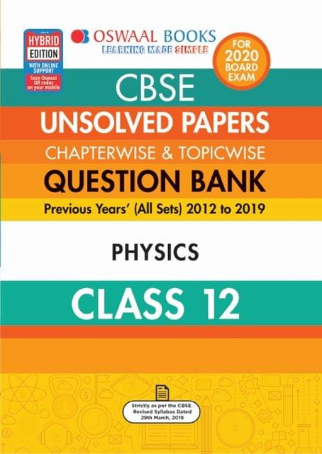 Oswaal CBSE Unsolved Papers Chapterwise & Topicwise Class 12 Physics Book (For March 2020 Exam)