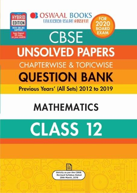 Oswaal CBSE Unsolved Papers Chapterwise & Topicwise Class 12 Mathematics Book (For March 2020 Exam)