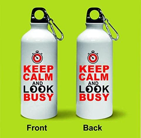 Crazy Sutra Classic Printed Quote Water Bottle/Sipper - 600Ml (KeepCalmAndLookBusy2)