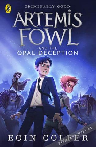 ARTEMIS FOWL AND THE OPAL DECEPTION BOOK 4